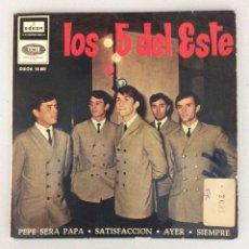 Discos de vinilo: LOS 5 DEL ESTE. PEPE SERÁ PAPA. SATISFACCIÓN. AYER. SIEMPRE.. Lote 288619848