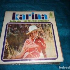 Discos de vinilo: KARINA. LA FIESTA / LAS FLECHAS DEL AMOR. HISPAVOX, 1968 .. Lote 288621493