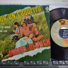 Discos de vinilo: MICHEL DELPECH SINGLE POR UN COQUETEO MÉXICO 1971. Lote 288635618