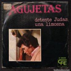 Discos de vinilo: AGUJETAS - DETENTE JUDAS / UNA LIMOSNA. Lote 288647303