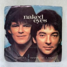 Discos de vinilo: SINGLE NAKED EYES - (WHAT) IN THE NAME OF LOVE - USA - AÑO 1984. Lote 288647868
