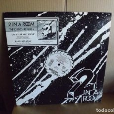 Discos de vinilo: 2 IN A ROOM --- DO WHAT YOU WANT - MAXI SINGLE. Lote 288649303