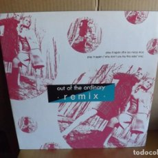 Discos de vinilo: OUT OF THE ORDINARY -REMIX - PLAY IT AGAIN - MAXI SINGLE. Lote 288649973