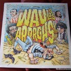 Discos de vinilo: WAU Y LOS ARRRGHS!!! - TODO ROTO LP. Lote 288650598