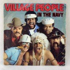 Discos de vinilo: SINGLE VILLAGE PEOPLE - IN THE NAVY - FRANCIA - AÑO 1979. Lote 288650673