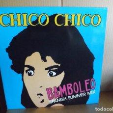 Discos de vinilo: CHICO CHICO --- BAMBOLEO - MAXI SINGLE. Lote 288651103