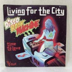 Discos de vinilo: SINGLE DISCO ROCK MACHINE - LIVING FOR THE CITY - FRANCIA - AÑO 1978. Lote 288651108