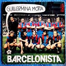 Discos de vinilo: BARCELONISTA - REMENA NENA - GUILLERMINA MOTA. Lote 288661728