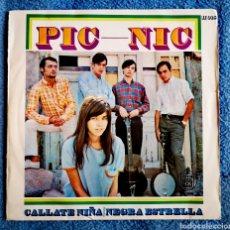 Discos de vinilo: PIC-NIC - CALLATE NIÑA - NEGRA ESTRELLA - 1967. Lote 288661928