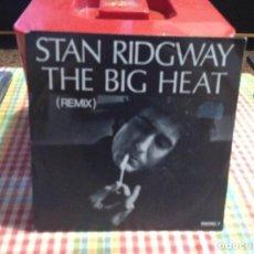 "Discos de vinilo: STAN RIDWAY - THE BIG HEAT (REMIX) / SINGLE 7"" 1986 UK. NM / NM ( ALTERNATIVE ROCK, NEW WAVE, SYNTH. Lote 288663168"
