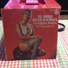 """Discos de vinilo: EL PAYO JUAN MANUEL - ENRÓLLATE MARIA / SINGLE 7"""" 1978 (CON INSERT) SPAIN. VG+ / NM. Lote 288666718"""