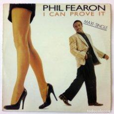 Discos de vinilo: PHIL FEARON - I CAN PROVE IT - IL GURNATA - CHRYSALIS - 1986 - MAXI SINGLE. Lote 288693593