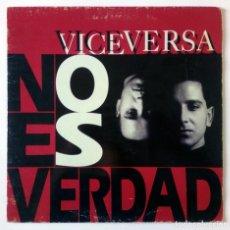 Discos de vinilo: VICEVERSA - NO ES VERDAD - MAX MUSIC -1992 - MAXI SINGLE. Lote 288694623