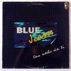 Discos de vinilo: BLUE JEANS - UNA NOCHE SIN TI - CASTING RECORDS 1995. Lote 288700213