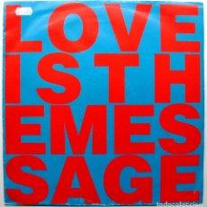Discos de vinilo: LOVE INC. FEATURING M.C. NOISE - LOVE IS THE MESSAGE - MAXI LOVE RECORDS 1991 UK BPY. Lote 288709128