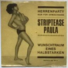 Discos de vinilo: HANS DER SACHSE. STRIPTEASE PAULA/ WUNSCHTRAUM EINES HALBSTARKEN. HERRENPARTY, GERMANY (SEXY COVER). Lote 288737698