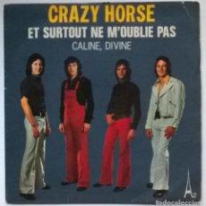 Discos de vinilo: CRAZY HORSE. ET SURTOUT NE M'OUBLIE PAS/ CALINE DIVINE. AZ, FRANCE 1973 SINGLE. Lote 288737988