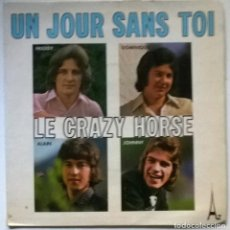 Discos de vinilo: LE CRAZY HORSE. UN JOUR SANS TOI/ UN GRAND AMOUR DANS UN PETIT COEUR. AZ, FRANCE 1972 SINGLE. Lote 288738308