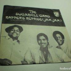 Discos de vinilo: SINGLE THE SUGARHILL GANG. RAPPER'S REPRISE (JAM-JAM). PHILIPS 1980 SPAIN (PROBADO, BUEN ESTADO). Lote 288740183