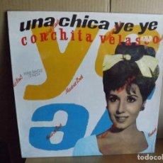 Discos de vinilo: CONCHITA VELASCO --- UNA CHICA YE-YE - MAXI SINGLE. Lote 288876558