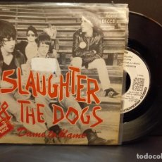 Discos de vinilo: SLAUGHTER AND THE DOGS DAME TO BLAME SINGLE SPAIN 1978 PDELUXE. Lote 288887583