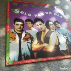 Discos de vinilo: VALERA-SOLO POR UN DÍA. MAXI. Lote 288893323