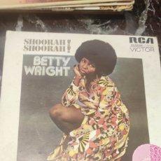 Discos de vinilo: BETTY WRIGHT SHOORAH SHOORAH. Lote 288900053