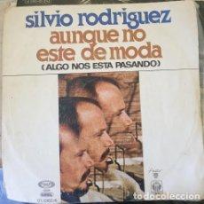 Discos de vinilo: SILVIO RODRIGUEZ. AUNQUE NO ESTE DE MODA (ALGO NOS ESTA PASANDO). SINGLE. -. Lote 288907608