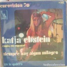 Discos de vinilo: KATJA EBSTEIN CANTA EN ESPAÑOL. EUROVISION 70. SINGLE. SIEMPRE HAY ALGUN MILAGRO. YO LE QUIERO. SING. Lote 288907643