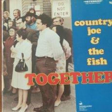 Discos de vinilo: COUNTRY JOE & THE FISH TOGETHER 1968 ORIGINAL. Lote 288911353