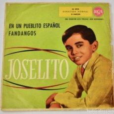 Discos de vinilo: JOSELITO. DISCO SINGLE. EN UN PUEBLITO ESPAÑOL. FANDANGOS. RCA ESPAÑOLA S.A. MADRID, 1959.. Lote 288917818