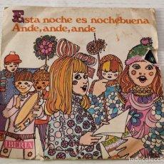 Discos de vinilo: SINGLE DE VILLANCICOS POPULARES CORO Y RONDALLA ALEGRÍA: ESTA NOCHE ES NOCHEBUENA / ANDE, ANDE, ANDE. Lote 288942448