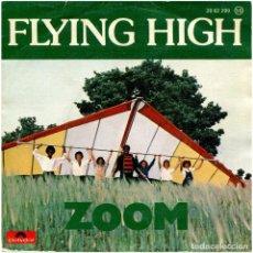 Discos de vinilo: ZOOM - FLYING HIGHC - SG SPAIN 1979 - POLYDOR 20 62 299 - JOSÉ MARIA MOLL. Lote 288945223