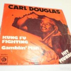 Discos de vinilo: SINGLE CARL DOUGLAS. KUNG FU FIGHTING. GAMBLIN' MAN. PYE 1974 SPAIN (PROBADO, BUEN ESTADO). Lote 288954638