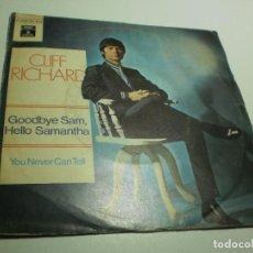 Discos de vinilo: SINGLE CLIFF RICHARD. GOODBYE SAM, HELLO SAMANTHA. YOU NEVER CAN TELL. ODEON 1970 SPAIN (BUEN ESTADO. Lote 288955783