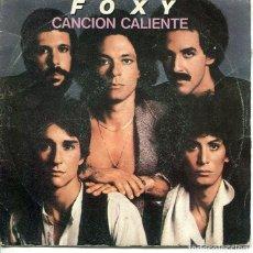 Discos de vinilo: FOXY / CANCION CALIENTE / LLAMALO AMOR (SINGLE 1979). Lote 288967153