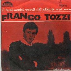 Discos de vinilo: FRANCO TOZZI / I TUOI OCCHI VERDU / E ALLORA VAI (SINGLE IBEROFON PROMO 1965). Lote 288967463