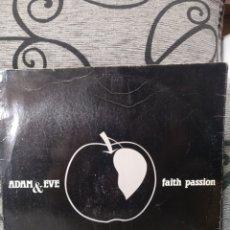 Discos de vinilo: ADAM & EVE - FAITH PASSION. Lote 288968543