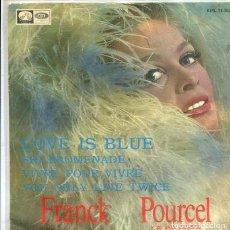 Discos de vinilo: FRANCK POURCEL / LOVE IS BLUE + 3 (EP EMI 1968). Lote 288970098