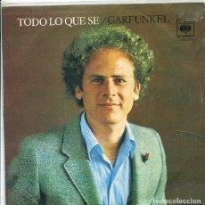 Discos de vinilo: GARFUNKEL / TODO LO QUE SE / MARY FUE SOLO UNA NIÑA (SINGLE CBS 1973). Lote 288972493