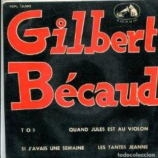 Discos de vinilo: GILBERT BECAUD / TOI +3 (EP LA VOZ DE SU AMO + 3 1963). Lote 288978933