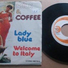 Discos de vinilo: MILK AND COFFEE / LADY BLUE / SINGLE 7 INCH. Lote 288992293