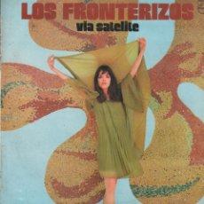 Disques de vinyle: LOS FRONTERIZOS - VIA SATELITE / LP PHILIPS DE 1971 / BUEN ESTADO RF-10365. Lote 288998608