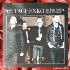 Discos de vinilo: TACHENKO - OS REIS PORQUE SOIS JÓVENES LP. Lote 288998663
