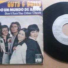 Discos de vinilo: GUYS & DOLLS / TODO UN MUNDO DE AMOR / SINGLE 7 INCH. Lote 289001213
