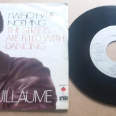 Discos de vinilo: BOB GUILLAUME / WHO HAVE NOTHING / SINGLE 7 INCH. Lote 289003983