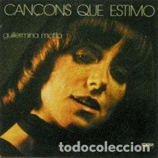 Discos de vinilo: GUILLERMINA MOTTA – CANÇONS QUE ESTIMO PER A LA GENT QUE ESTIMO - LP EDIGSA 1974 + LETRAS. Lote 289004213