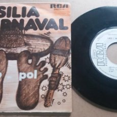 Discos de vinilo: LEO - POL / BRASILIA CARNAVAL / SINGLE 7 INCH. Lote 289006178