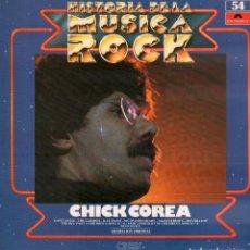 Discos de vinilo: CHICK COREA - COL. HISTORIA DE LA MUSICA ROCK / LP POLYDOR DE 1982 / BUEN ESTADO RF-10370. Lote 289010448