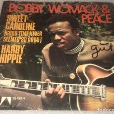 Discos de vinilo: SINGLE BOBBY WOMACK AND PEACE - SWEET CAROLINE - HARRY HIPPIE - UA 35426A -PEDIDO MINIMO 7€. Lote 289026478